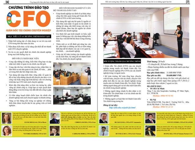 ĐỐI TƯỢNG THAM GIA CHƯƠNG TRÌNH • Giám đốc Tài chính (CFO) của các doanh nghiệp mong muốn trở thành Giám đốc Tài chính Chu...