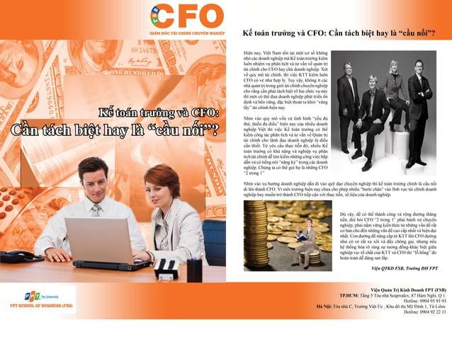 Hiện nay, Việt Nam tồn tại một cơ số không nhỏ các doanh nghiệp mà Kế toán trưởng kiêm luôn nhiệm vụ phân tích và tư vấn v...