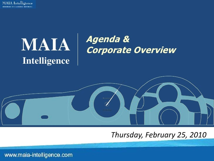 MAIA<br />Intelligence<br />Agenda & <br />Corporate Overview<br />Thursday, February 25, 2010<br />