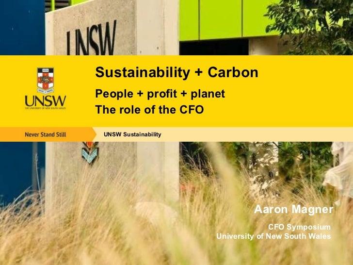 Aaron Magner <ul><li>UNSW Sustainability  </li></ul><ul><li>Sustainability + Carbon </li></ul><ul><li>People + profit + pl...