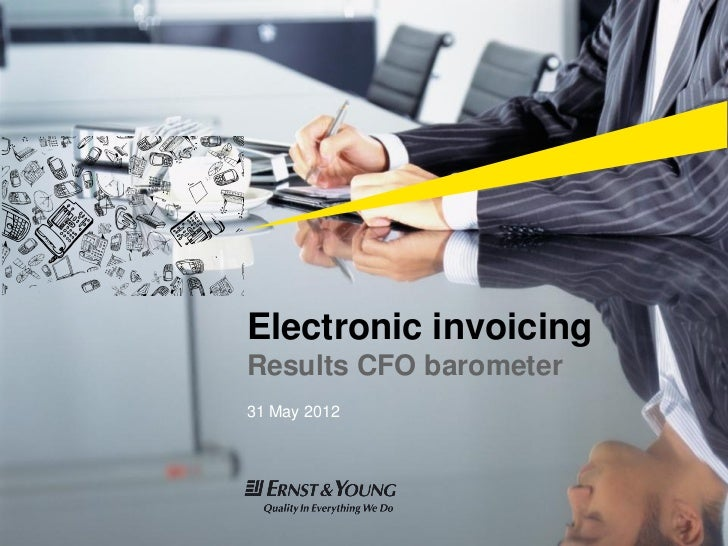 Electronic invoicing                    Results CFO barometer                    31 May 2012Ernst & Young | 0