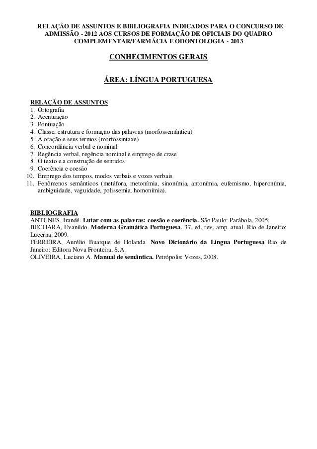 RELAÇÃO DE ASSUNTOS E BIBLIOGRAFIA INDICADOS PARA O CONCURSO DE ADMISSÃO - 2012 AOS CURSOS DE FORMAÇÃO DE OFICIAIS DO QUAD...