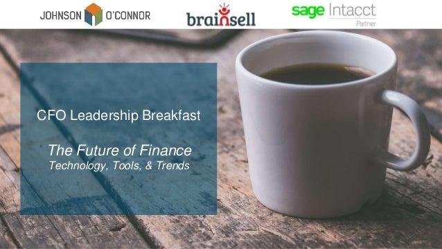 CFO Leadership Breakfast The Future of Finance Technology, Tools, & Trends