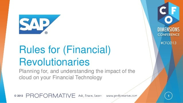 1© 2013 Rules for (Financial) Revolutionaries Planning for, and understanding the impact of the cloud on your Financial Te...