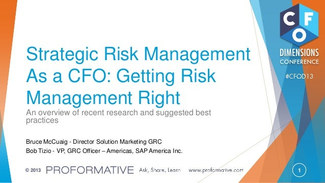 1© 2013 Strategic Risk Management As a CFO: Getting Risk Management Right An overview of recent research and suggested bes...