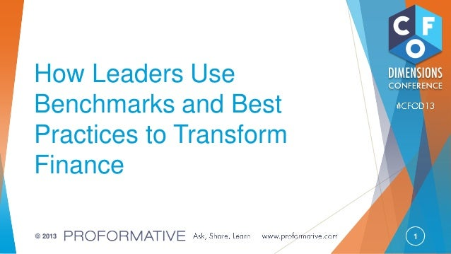 1© 2013 How Leaders Use Benchmarks and Best Practices to Transform Finance