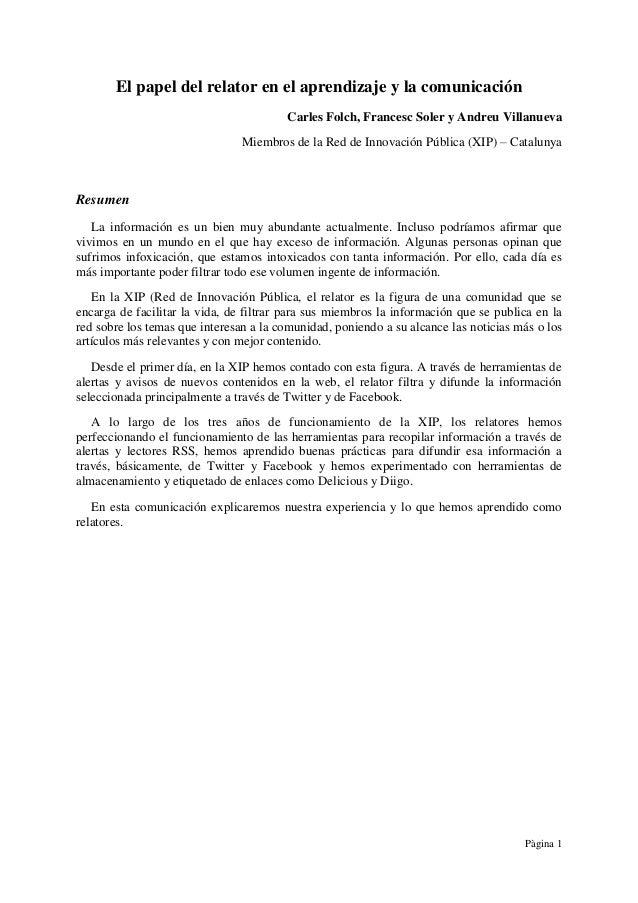 Pàgina 1 El papel del relator en el aprendizaje y la comunicación Carles Folch, Francesc Soler y Andreu Villanueva Miembro...