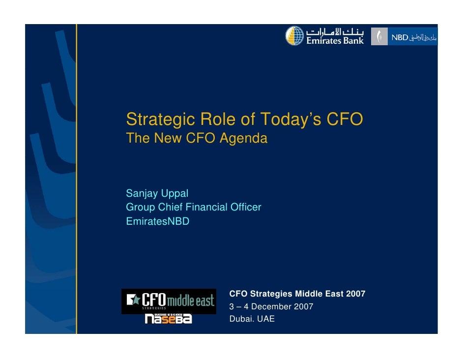 Strategic R l of T d ' CFO S      i Role f Today's The New CFO Agenda   Sanjay Uppal Group Chief Financial Officer Emirate...