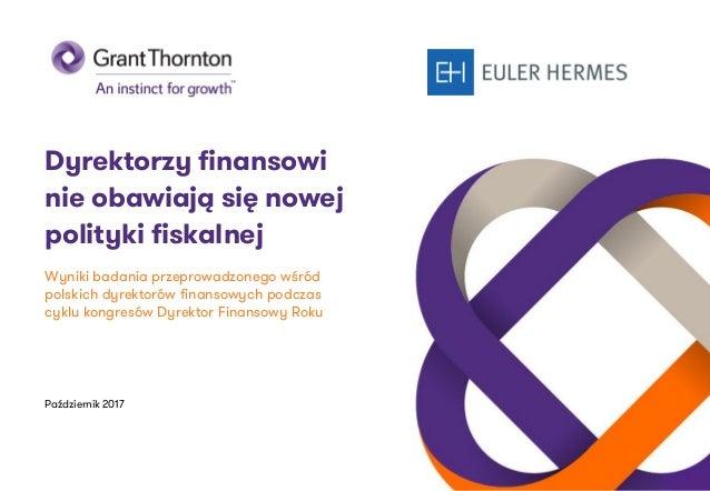Wyniki badania przeprowadzonego wśród polskich dyrektorów finansowych podczas cyklu kongresów Dyrektor Finansowy Roku Paźd...