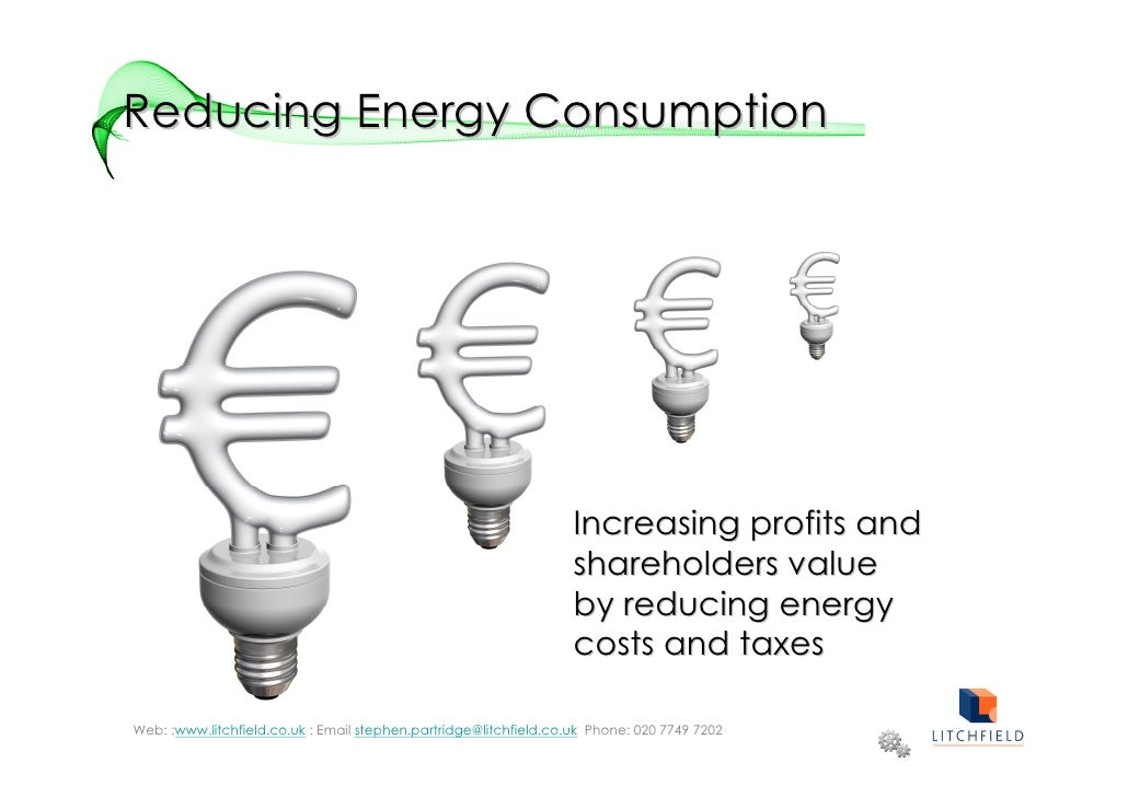 Reducing Energy Consumption                                                                        Increasing profits and ...
