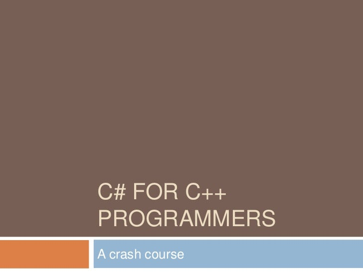 C# for C++ Programmers<br />A crash course<br />