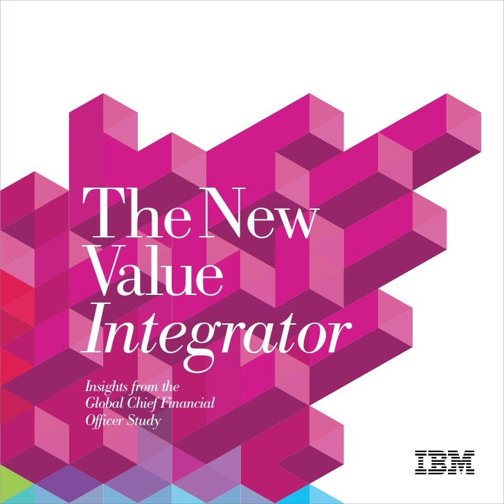 The New Value Integrator Insights from the Global Chief Financial Officer Study