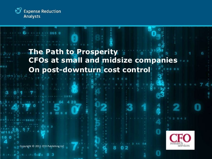The Path to Prosperity      CFOs at small and midsize companies      On post-downturn cost control       Subtitle details ...