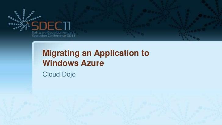 Migrating an Application toWindows AzureCloud Dojo