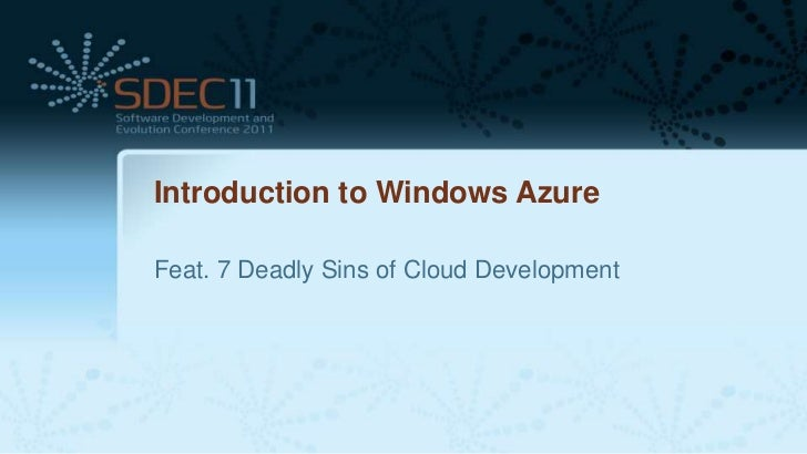 Introduction to Windows AzureFeat. 7 Deadly Sins of Cloud Development