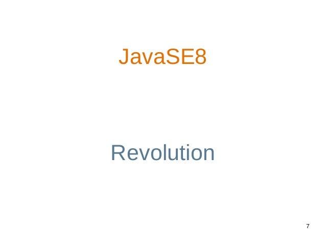7 JavaSE8 Revolution