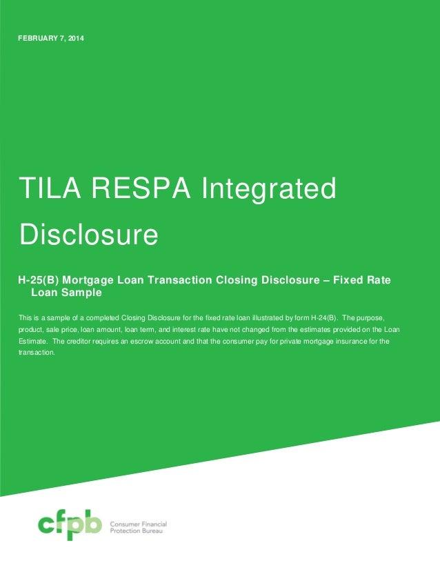 FEBRUARY 7, 2014 H-25(B) Mortgage Loan Transaction Closing Disclosure – Fixed Rate Loan Sample TILA RESPA Integrated Discl...