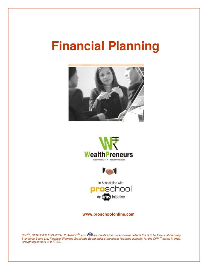 Financial Planning                                               www.proschoolonline.comCFPCM, CERTIFIED FINANCIAL PLANNER...