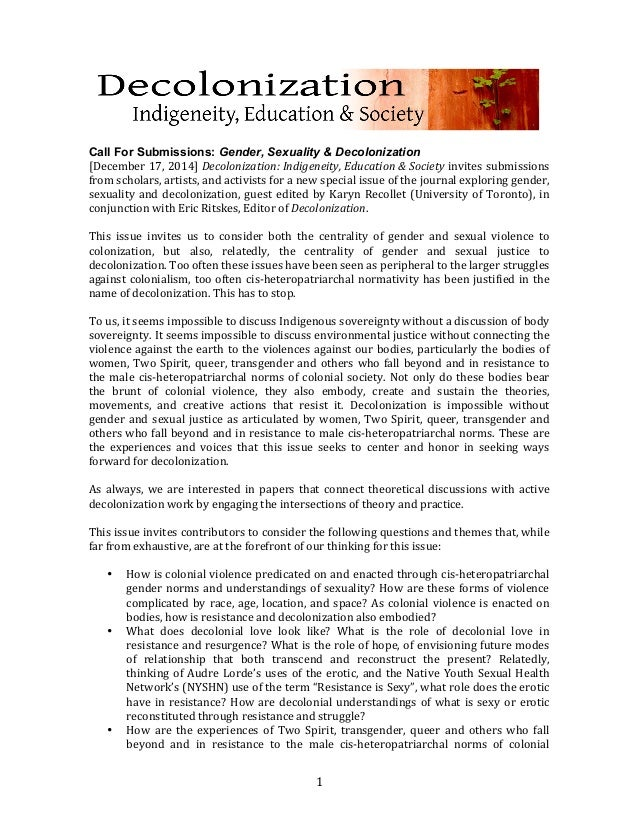 1	    	    	    Call For Submissions: Gender, Sexuality & Decolonization [December	   17,	   2014]	   Decolonization:	  ...
