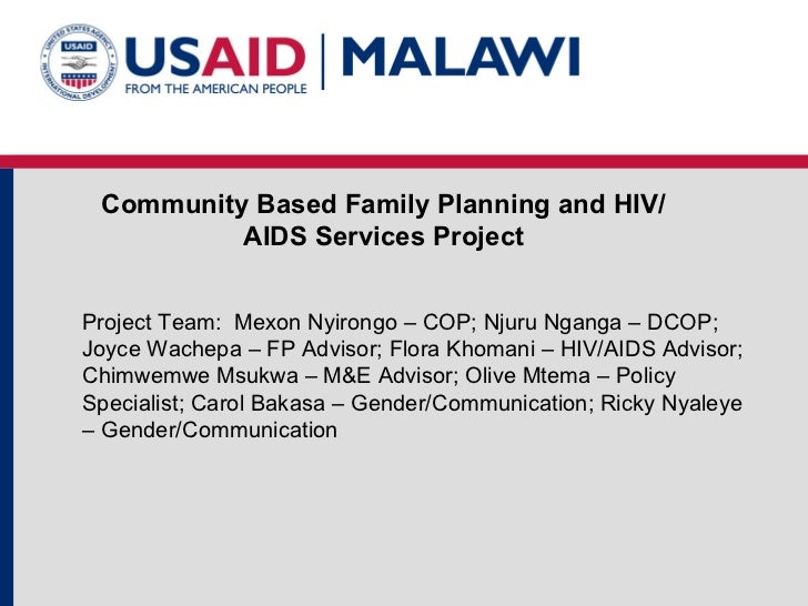 Community Based Family Planning and HIV/          AIDS Services ProjectProject Team: Mexon Nyirongo – COP; Njuru Nganga – ...