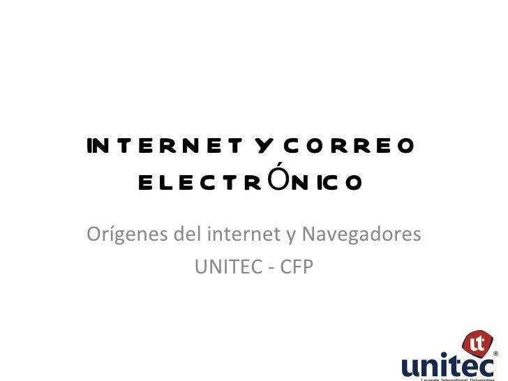 IN T E R N E T Y C O R R E O       E L E C T R ÓN IC O Internet: del internet y Navegadores   Orígenes búsquedas y recurso...