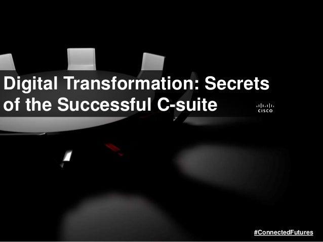 Digital Transformation: Secrets of the Successful C-suite #ConnectedFutures