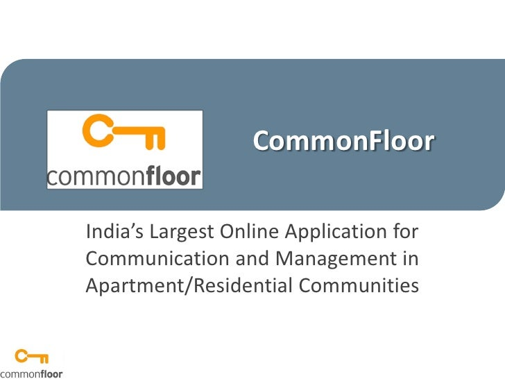 CommonFloorIndia's Largest Online Application forCommunication and Management inApartment/Residential Communities