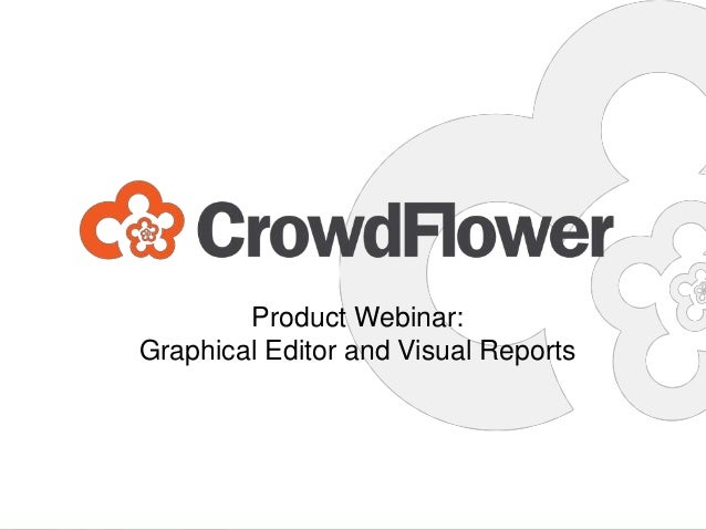 Product Webinar: Graphical Editor and Visual Reports