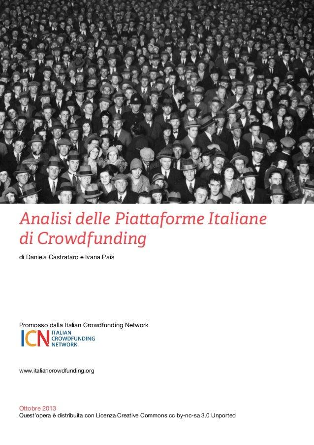 Analisi delle Piattaforme Italiane di Crowdfunding di Daniela Castrataro e Ivana Pais   Promosso dalla Italian Crowdfundi...