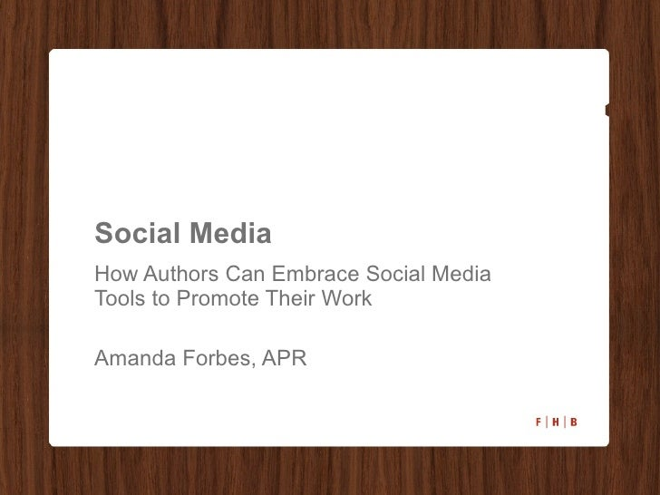 Social Media How Authors Can Embrace Social Media Tools to Promote Their Work  Amanda Forbes, APR