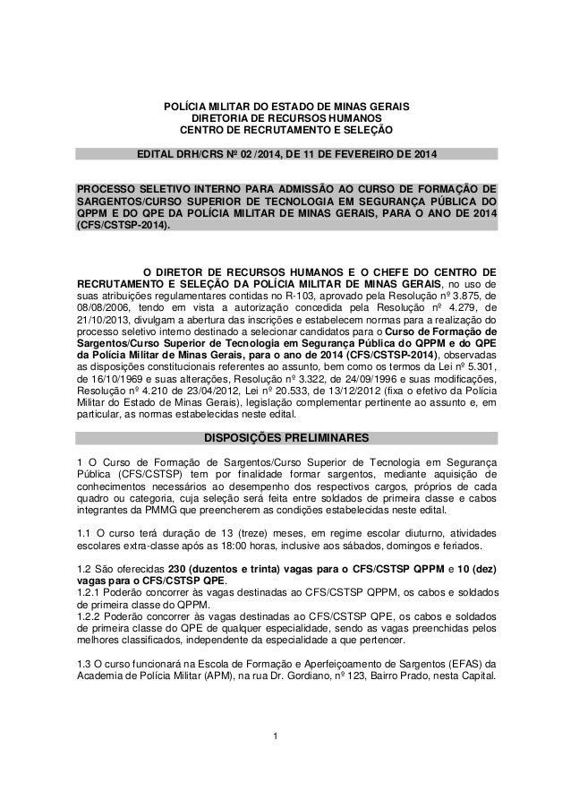 POLÍCIA MILITAR DO ESTADO DE MINAS GERAIS DIRETORIA DE RECURSOS HUMANOS CENTRO DE RECRUTAMENTO E SELEÇÃO EDITAL DRH/CRS Nº...