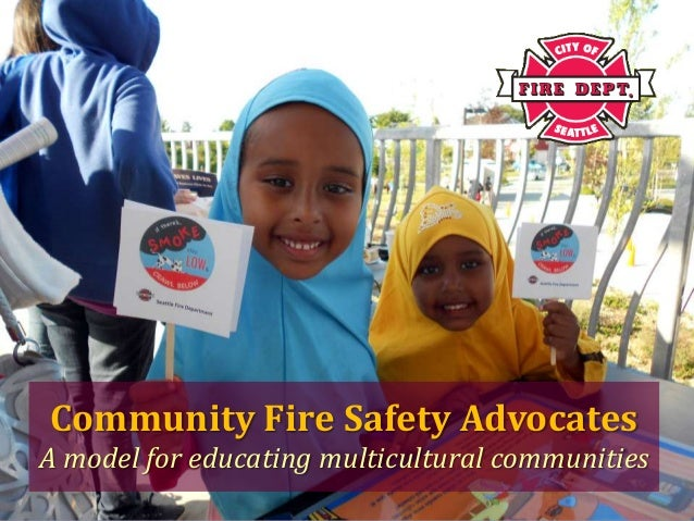 {Community Fire Safety AdvocatesA model for educating multicultural communities