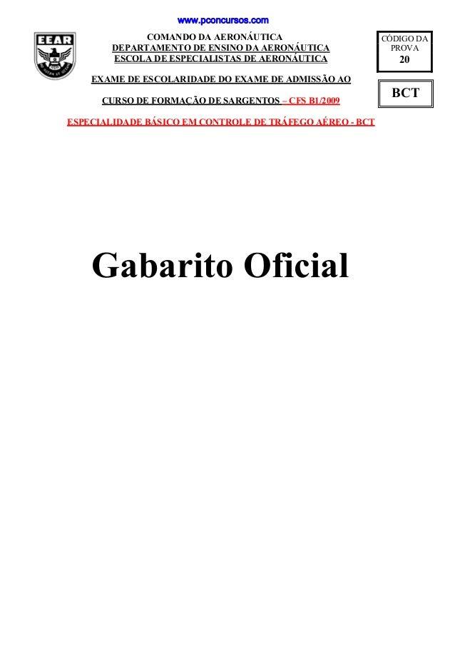 BCT COMANDO DA AERONÁUTICA DEPARTAMENTO DE ENSINO DA AERONÁUTICA ESCOLA DE ESPECIALISTAS DE AERONÁUTICA EXAME DE ESCOLARID...