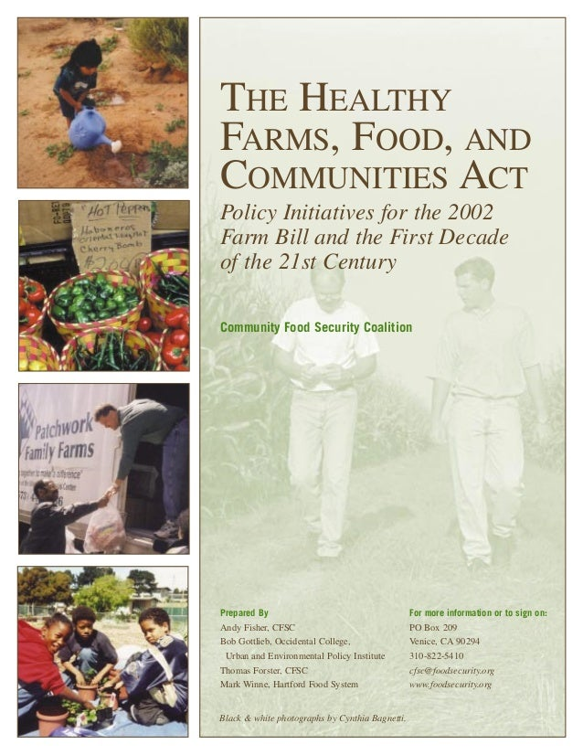 THE HEALTHY FARMS, FOOD, AND COMMUNITIES ACT Policy Initiatives for the 2002 Farm Bill and the First Decade of the 21st Ce...
