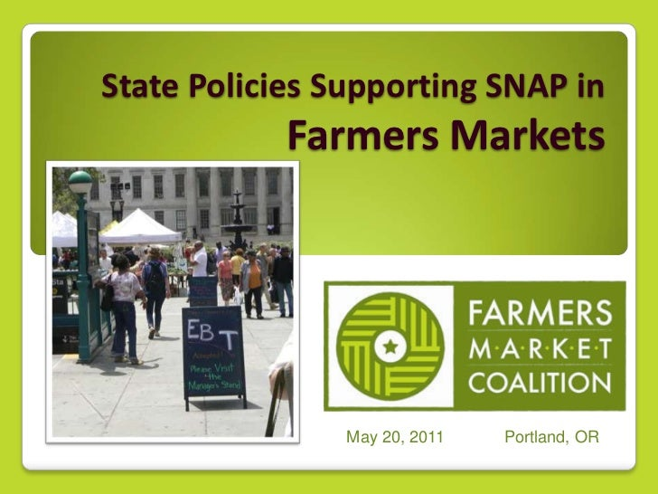 State Policies Supporting SNAP in  Farmers Markets<br />May 20, 2011             Portland, OR<br />