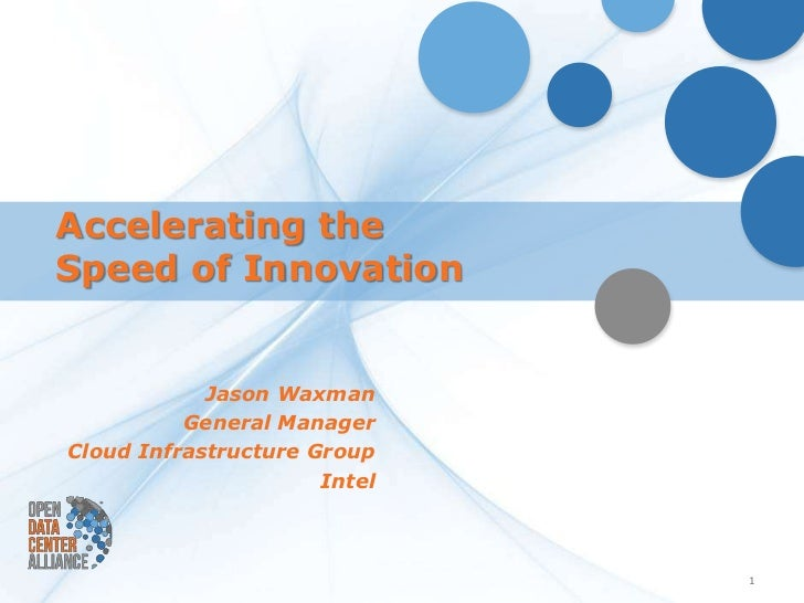 Accelerating theSpeed of Innovation            Jason Waxman          General ManagerCloud Infrastructure Group            ...