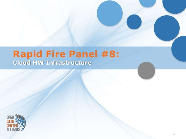 Rapid Fire Panel #8:Cloud HW Infrastructure                          1