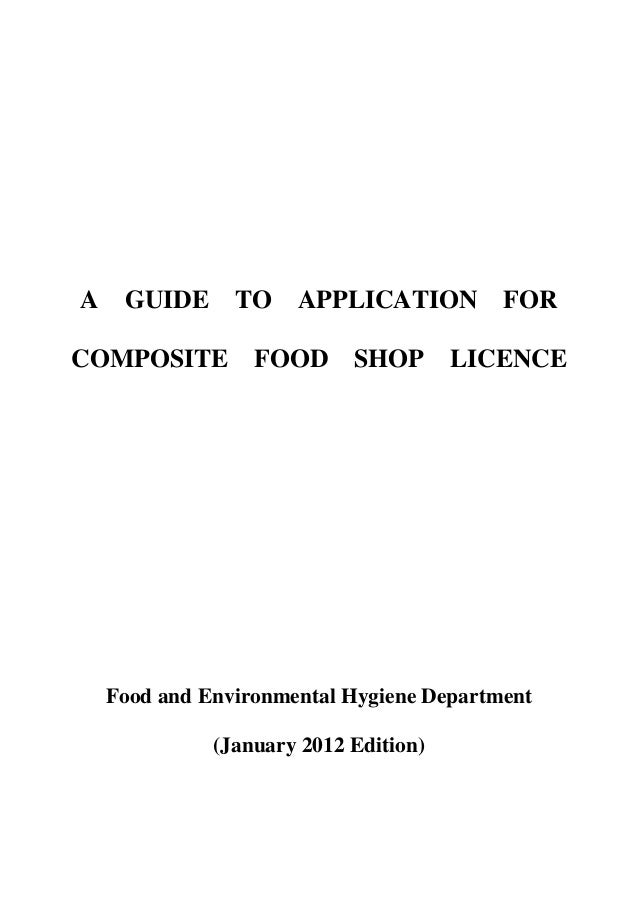 A    GUIDE      TO    APPLICATION         FORCOMPOSITE         FOOD      SHOP       LICENCE    Food and Environmental Hygi...