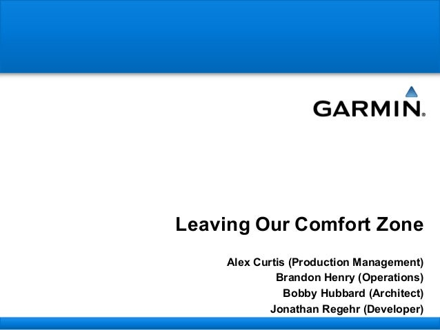 Leaving  Our  Comfort  Zone   Alex  Curtis  (Production  Management) Brandon  Henry  (Operations) Bobby  Hubbard  (Archite...