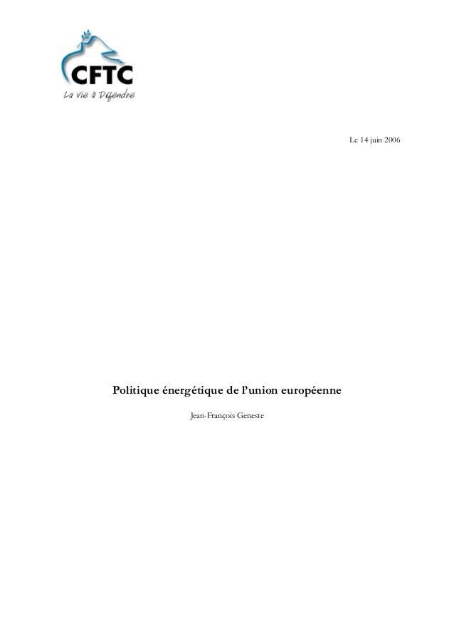 Le 14 juin 2006 Politique énergétique de l'union européenne Jean-François Geneste