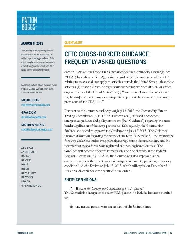 PattonBoggs.com Client Alert: CFTC Cross-Border Guidance FAQs h 1 AUGUST 8, 2013 This Alert provides only general informat...