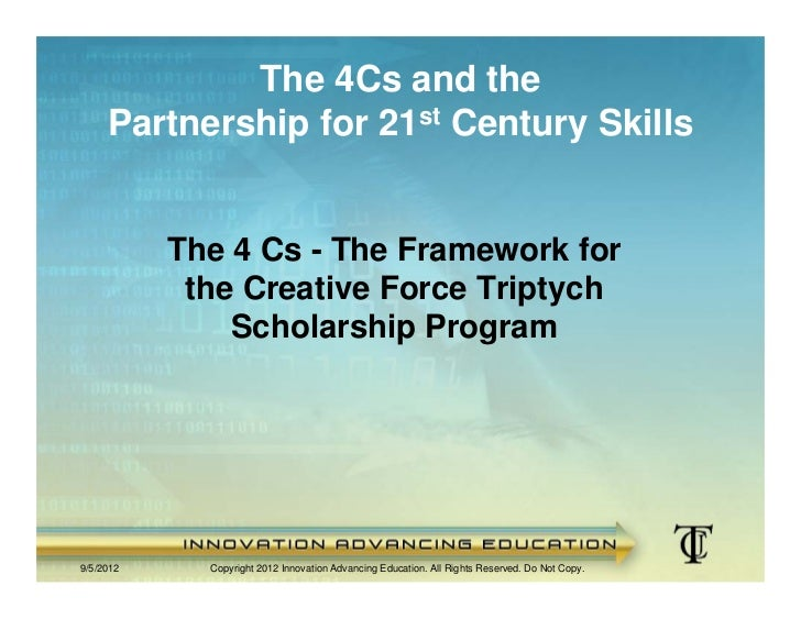 The 4Cs and the     Partnership for 21st Century Skills           The 4 Cs - The Framework for            the Creative For...