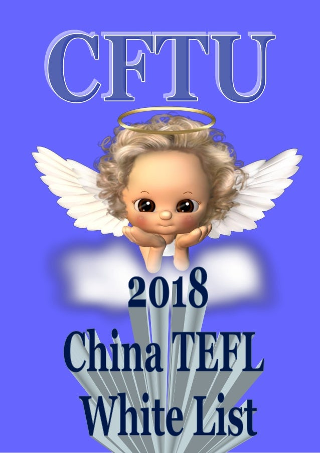 Back by popular demand are the annual updates to our CFTU China TEFL White and Blacklists which were downloaded by 13,809 ...
