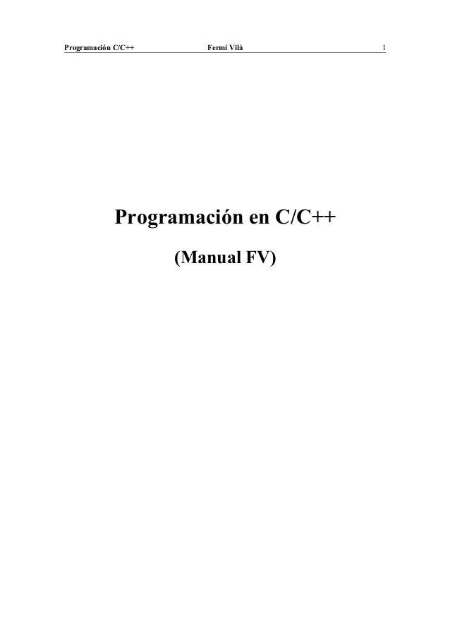 Programación C/C++ Fermí Vilà 1 Programación en C/C++ (Manual FV)