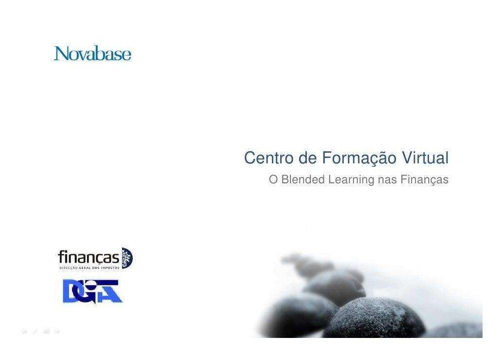 Centro de Formação Virtual    O Blended Learning nas Finanças