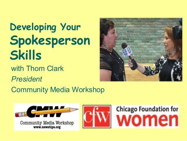 Developing Your Spokesperson Skills with Thom Clark President Community Media Workshop