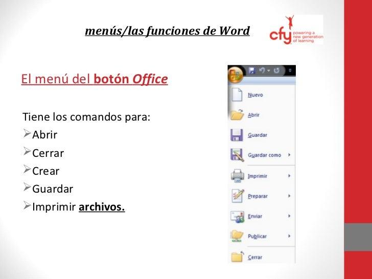 menús/las funciones de              WordEl menú Home (Inicio)Tiene los comandos paraCopiar y pegar texto:Controlar las l...