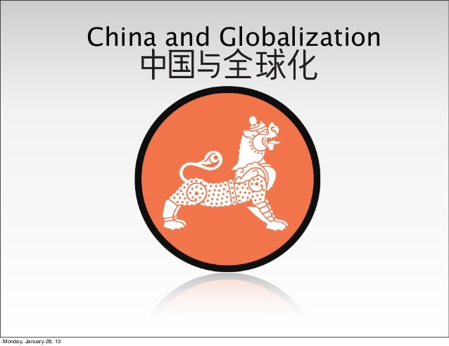 China and GlobalizationMonday, January 28, 13