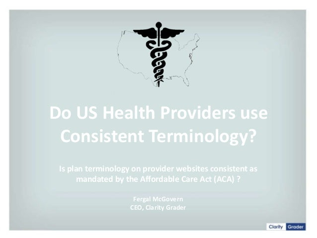 Do US Health Providers use Consistent Terminology? Is plan terminology on provider websites consistent as mandated by the ...