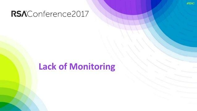 #RSAC Lack of Monitoring